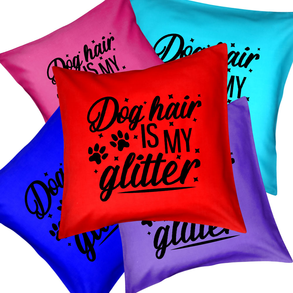 Funny Dog Quote Cushions & Cushion Covers - Dog Hair Is My Glitter