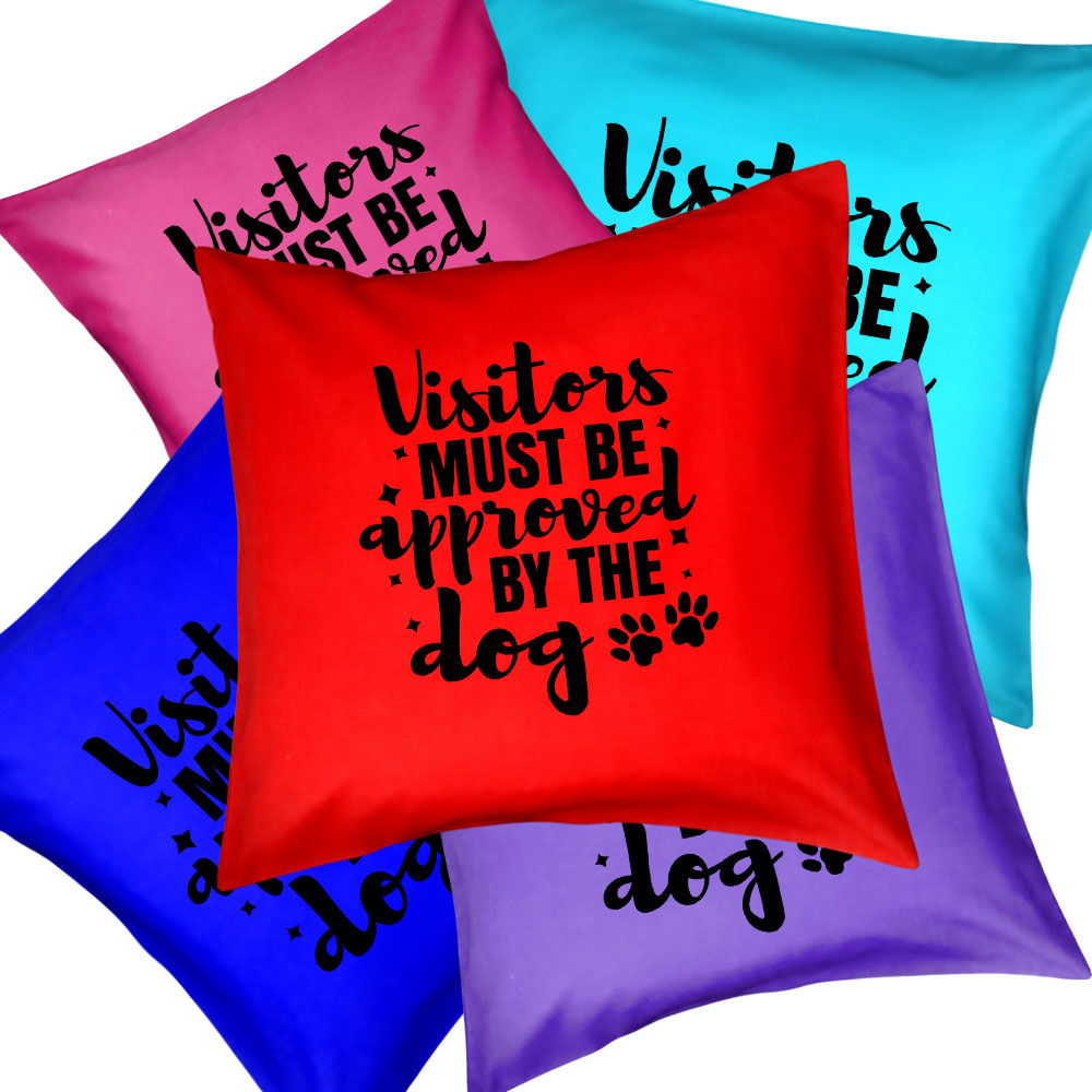 Funny Dog Quote Cushions & Cushion Covers - Visitors Must Be Approved By The Dog
